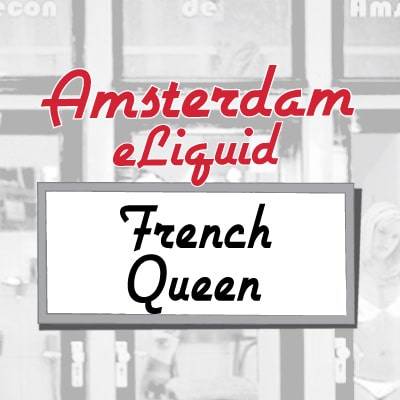 Amsterdam e-Liquid French Queen